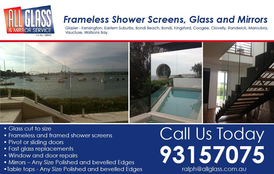 For all of your glazing and shower needs give the expert glazier a call in the areas of Clovelly, Randwick, Coogee, Kingsford, Maroubra give the expert glazier All Glass & Mirror Service a call on 02 9315 7075 for all of your glazing needs