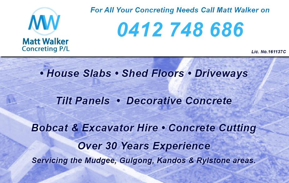 Matt Walker Concreter Pty Ltd- 0412 748 686  Concreter- Mudgee