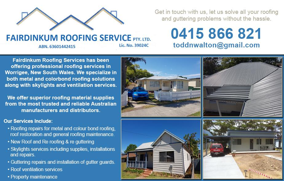 Fairdinkum Roofing Service P/L- 0415 866 821  Roofing- Nowra, Bomaderry, Bangalee, Worrigee, Cabbage Tree, Shoalhaven Heads, Culburra Beach  Roofer- Nowra, Bomaderry, Bangalee, Worrigee, Cabbage Tree, Shoalhaven Heads, Culburra Beach  Roof Maintenance- Nowra, Bomaderry, Bangalee, Worrigee, Cabbage Tree, Shoalhaven Heads, Culburra Beach