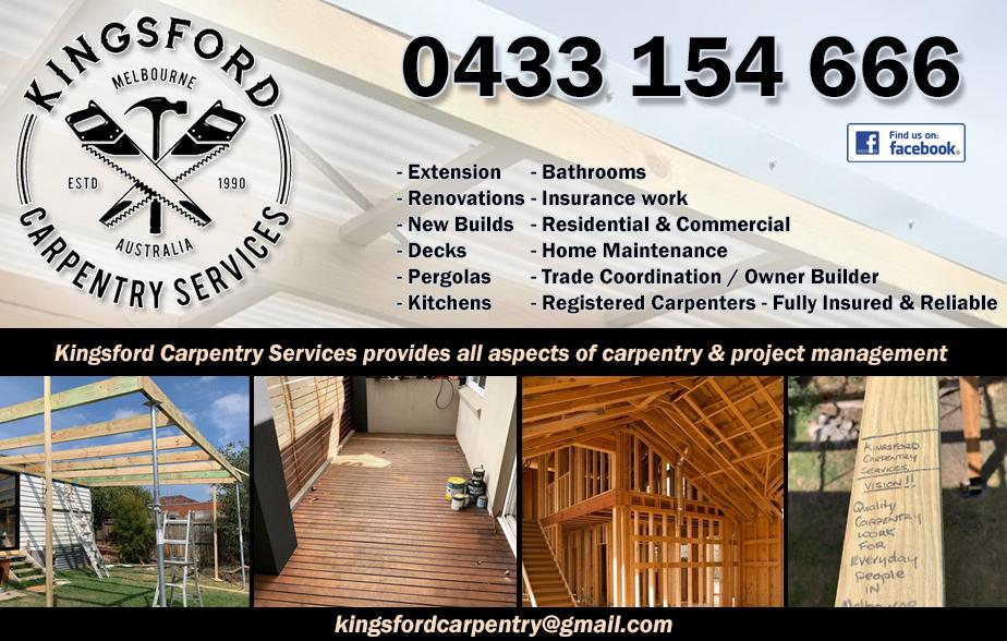 Kingsford Carpentry Services- 0433 154 666  Carpenter- Coburg, Coburg North, Reservoir, Brunswick West, Preston, Thornbury, Northcote, Brunswick East, Brunswick, West Preston  Carpentry- Coburg, Coburg North, Reservoir, Brunswick West, Preston, Thornbury, Northcote, Brunswick East, Brunswick, West Preston