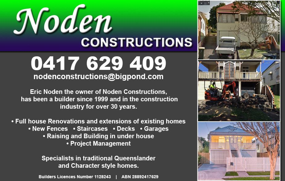 Noden Constructions- 0417 629 409  Builder- Bulimba, Hawthorne, Balmoral, Morningside, Cannon Hill, Murarrie, Carina, Camp Hill, Norman Park, Coorparoo