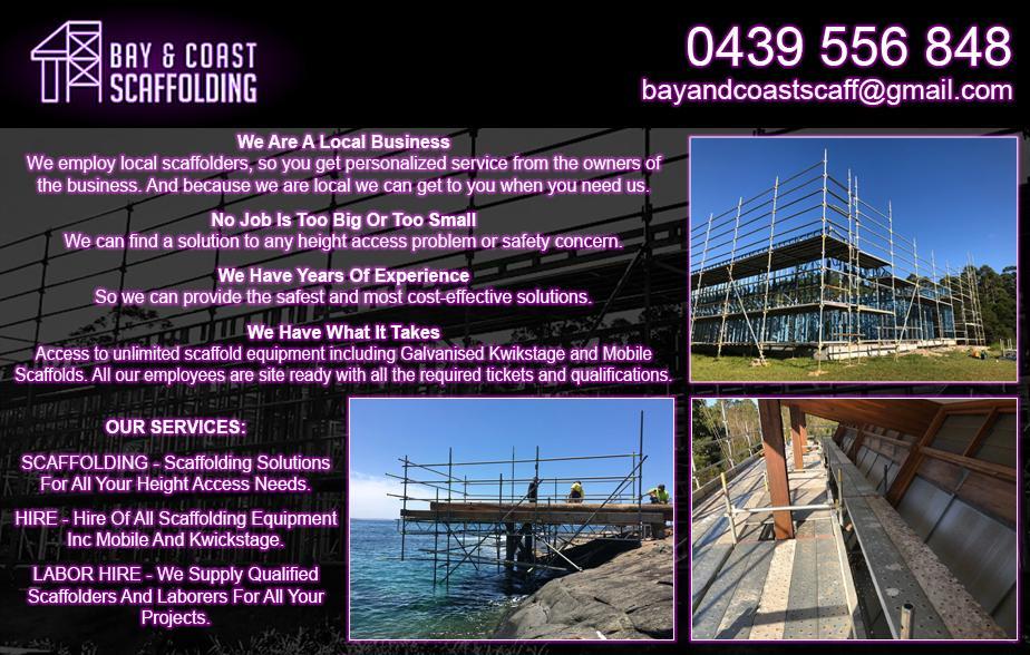 Bay and Coast Scaffolding- 0439 556 848  Scaffolding- Nowra