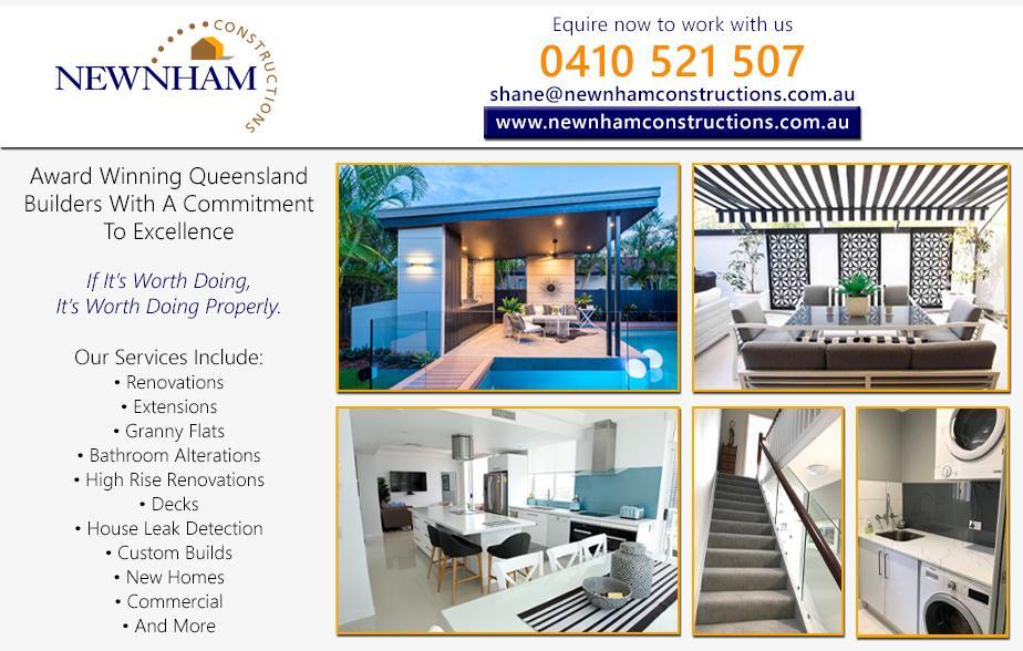 Newnham Constructions- 0410 521 507  Builder- Benowa, Carrara, Ashmore, Benowa Waters, Nerang, Highland Park, Gaven, Gilston